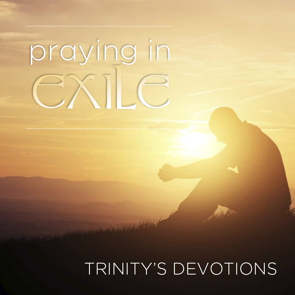Praying in Exile: Uniting in Prayer During the COVID-19 Pandemic